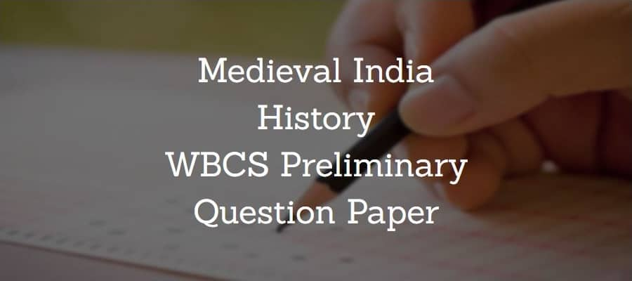 Medieval Indian History WBCS Preliminary Question Paper