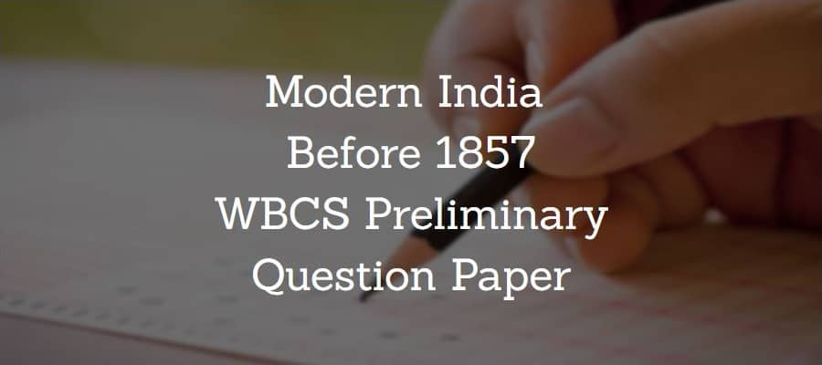 Modern India before 1857 WBCS Preliminary Question Paper