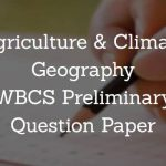 Agriculture & Climate Geography WBCS Preliminary Question Paper