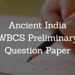 Ancient India History WBCS Preliminary Question Paper