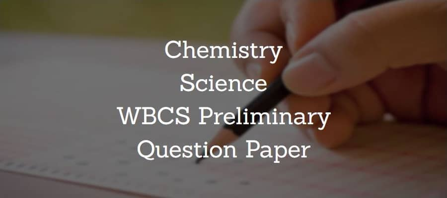 Chemistry Science WBCS Preliminary Question Paper
