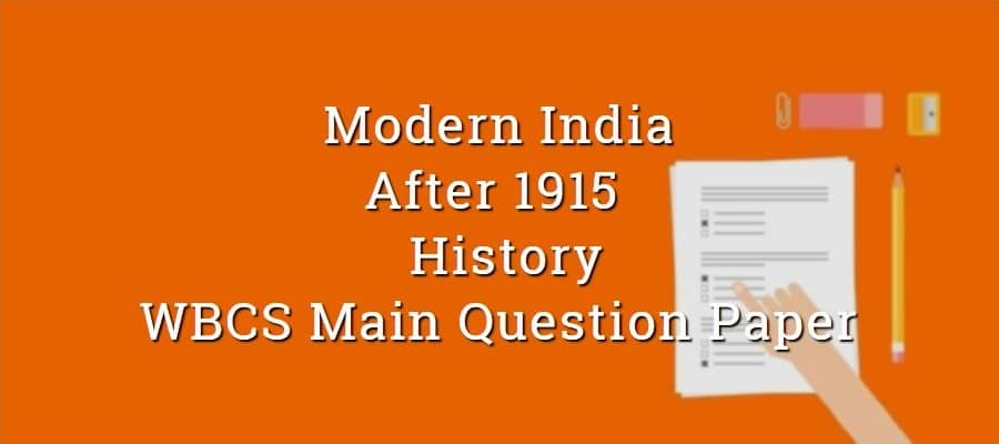 After 1915 Gandhiji & Mass movement History - WBCS Main Question Paper
