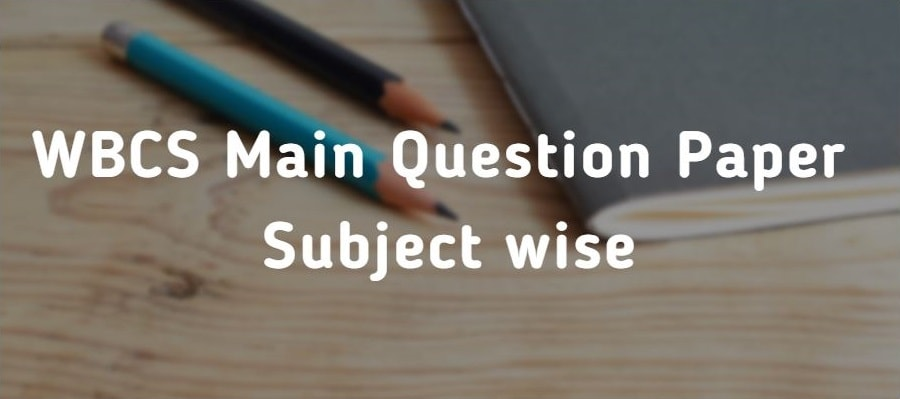 WBCS Main Question Paper wbcs main question pattern
