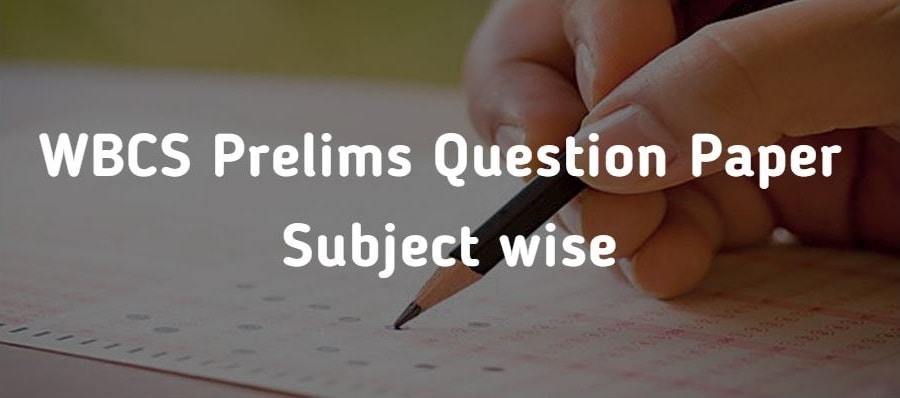 wbcs preliminary question paper wbcs previous year question paper