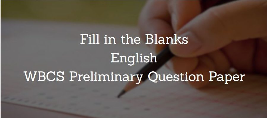Fill in the Blanks English WBCS Preliminary Question Paper
