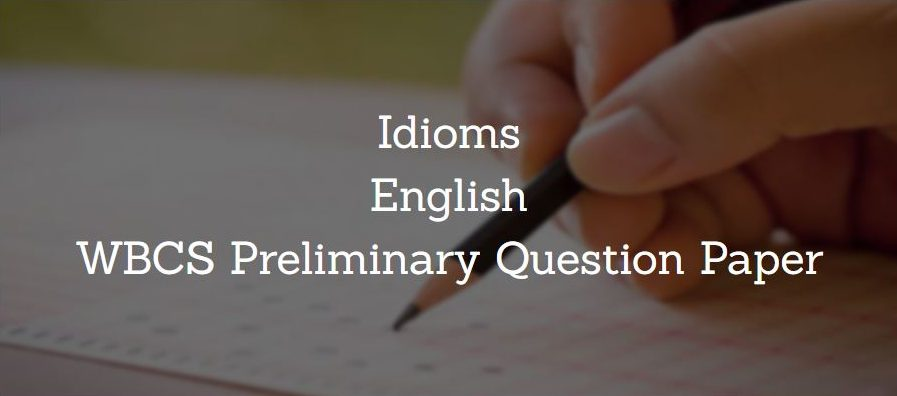 Idiom English WBCS Preliminary Question Paper