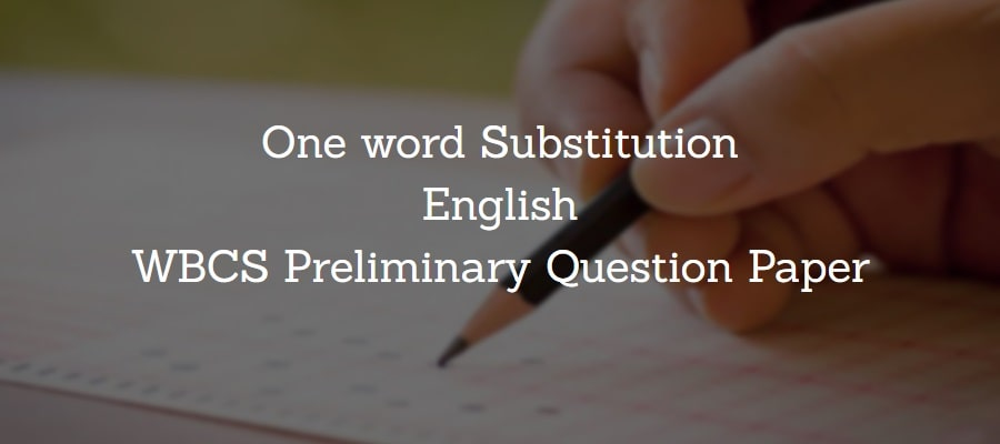 One word Substitution English WBCS Preliminary Question Paper