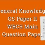 General Knowledge - WBCS Main Question Paper