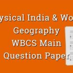 India & World - Geography - WBCS Main Question Paper