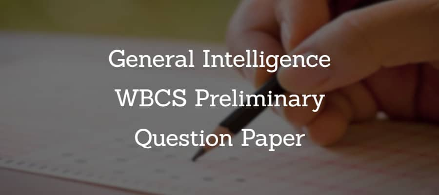 General Intelligence - WBCS Preliminary Question Paper
