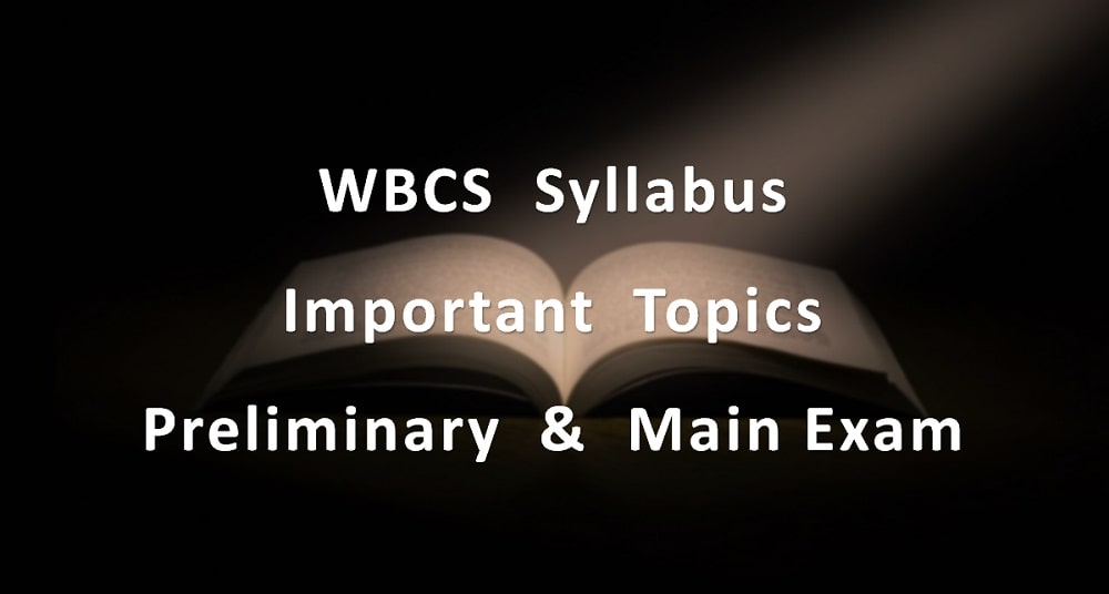 WBCS Exam Syllabus - Preliminary & Main