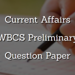Current Affairs - WBCS Preliminary Question Paper