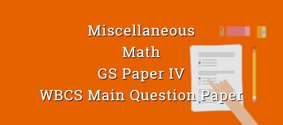 Miscellaneous - Math - Paper VI - WBCS Main Question Paper